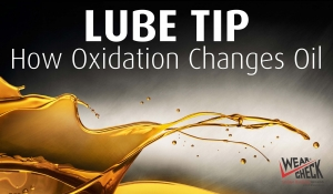 Lube Tip: How Oxidation Changes Oil