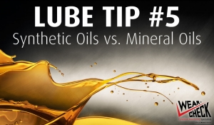 Lube Tip 5: Synthetic Oils vs. Mineral Oils