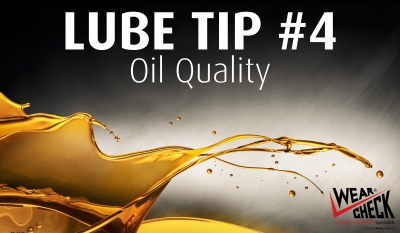 Lube Tip 4: Oil Quality